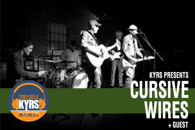 KYRS Presents: Cursive Wires + Harley White Jr.
