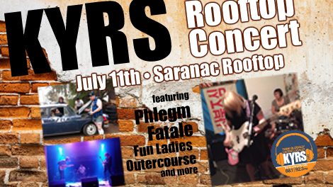 KYRS Rooftop Concert July 11th featuring Phlegm Fatale, Fun Ladies, and more