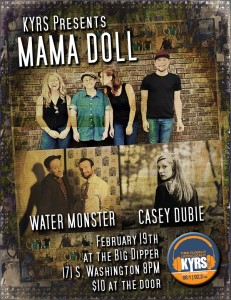 KYRS Presents: Mama Doll, Casey Dubie and Water Monster @ the Big Dipper