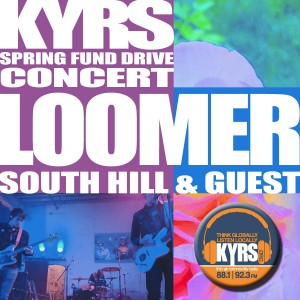 KYRS Spring Fund Drive Wrap-Up Party featuring Loomer plus guests @ The Big Dipper