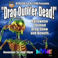 "KYRS Presents ""Drag Out Yer Dead"""